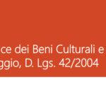 Il Codice dei Beni Culturali e Paesaggistici, D. Lgs. 42/2004: l'articolo 2