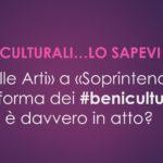 Da Belle Arti a Soprintendenza…la riforma dei beni culturali è davvero in atto?