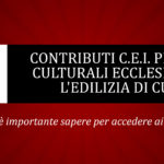 Contributi C.E.I. per i beni culturali ecclesiastici e l'edilizia di culto