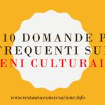 Le 10 domande più frequenti sui beni culturali