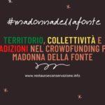 Territorio, collettività e tradizioni nel crowdfunding per Madonna della Fonte