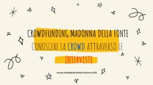 restauroeconservazione-crowdfunding-madonna-della-fonte-interviste