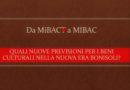 Da MiBACT a MiBAC: quali nuove previsioni per i beni culturali?