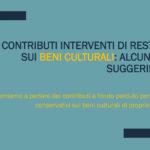 Contributi interventi di restauro sui beni culturali: alcuni utili suggerimenti