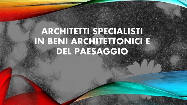 Architetti Specialisti in Beni Architettonici e del Paesaggio