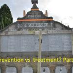 Prevention vs. treatment? Part II