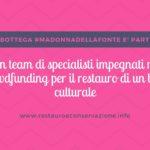 Un team di specialisti impegnati nel crowdfunding per il restauro di un bene culturale