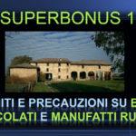 Superbonus 110% : limiti e precauzioni su beni vincolati e manufatti rurali