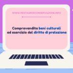Compravendita di beni culturali ed esercizio del diritto di prelazione
